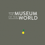 The Museum of the World: ένα διαδραστικό εργαλείο για το μάθημα της Ιστορίας.